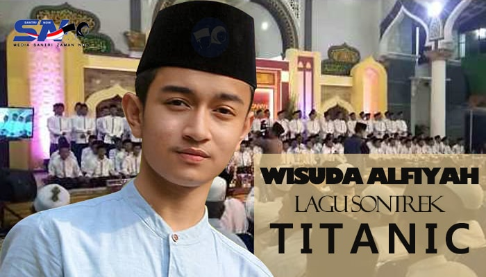Contoh Wisuda Alfiyah lagu Titanic Milenial