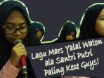 Contoh Lagu Mars Yaa Lal Wathan ala Santri Putri Zaman Now Paling Kece Hari Ini