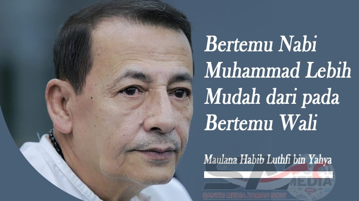 Bertemu Nabi Muhammad Lebih Mudah dari pada Bertemu Wali