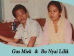 Kisah Cinta Suci Gus Miek dengan Bu Nyai Lilik yang Fenomenal